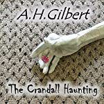 The Crandall Haunting | A.H. Gilbert
