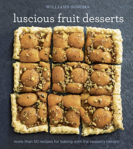 williams-sonoma-luscious-fruit-desserts-more-than-50-recipes-for-baking-with-the-seasons-harvest