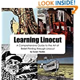 Learning Linocut: A Comprehensive Guide to the Art of Relief Printing Through Linocut