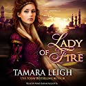 Lady of Fire: A Medieval Romance (       UNABRIDGED) by Tamara Leigh Narrated by Mary Sarah Agliotta