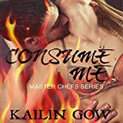 Consume Me: Master Chefs, Book 3 | [Kailin Gow]