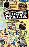 Circus Italia: Aus dem Inneren der Unterhaltungsdemokratie