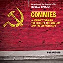 Commies: A Journey through the Old Left, the New Left, and the Leftover Left Audiobook by Ronald Radosh Narrated by Yuri Rasovsky