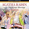 Agatha Raisin and the Murderous Marriage (Unabridged) (       UNABRIDGED) by M. C. Beaton Narrated by Penelope Keith