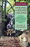 David A. Steinberg Hiking the Road to Ruins: Daytrips and Camping Adventures to Iron Mines, Old Military Sites, and Things Abandoned in the New York City Area...and Beyond (Rivergate Regionals Collection)