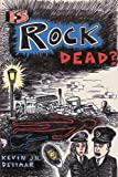 Is Rock Dead? (0415970342) by Dettmar, Kevin J.H.