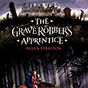 The Grave Robber's Apprentice Audiobook by Allan Stratton Narrated by Allan Stratton