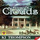 House of Clouds Hörbuch von KI Thompson Gesprochen von: Melissa Sternenberg