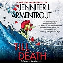 Till Death | Livre audio Auteur(s) : Jennifer L. Armentrout Narrateur(s) : Sarah Naughton