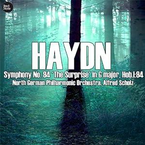 Symphony No. 94 'The Surprise' in G major, Hob.I:94: I. Adagio cantabile - Vivace assai - II. Andante - III. Menuet: Allegro molto - IV. Finale: Allegro di molto