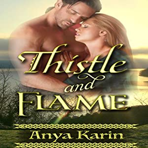 Thistle and Flame - Her Highland Hero | [Anya Karin]