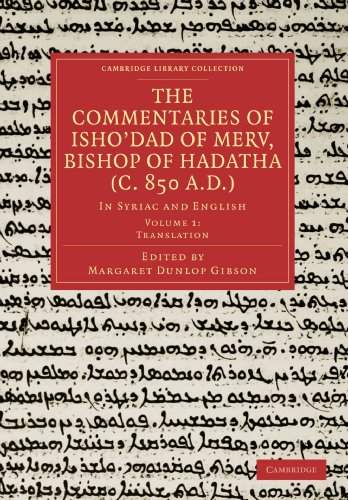 The Commentaries of Isho'dad of Merv, Bishop of Hadatha (c. 850 A.D.) 5 Volume Paperback Set in 6 Pieces: The Commentaries of Isho'dad of Merv, Bishop ... (Cambridge Library Collection - Religion)