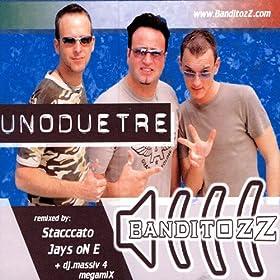 Banditozz - Uno Due Tre