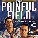 The Painful Field: Starcruiser Shenandoah, Book 5 (       UNABRIDGED) by Roland J. Green Narrated by Traber Burns