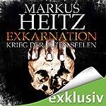 Exkarnation. Krieg der alten Seelen