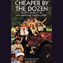 Cheaper by the Dozen (       UNABRIDGED) by Frank B. Gilbreth, Ernestine Gilbreth Carey Narrated by Dana Ivey