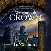 The Witchwood Crown: Book One of The Last King of Osten Ard | Tad Williams