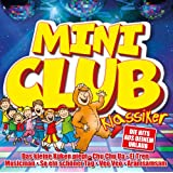 Mini Club Klassiker - Die Mini-Disco-Hits aus deinem Urlaub
