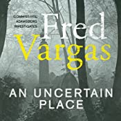 An Uncertain Place | Fred Vargas