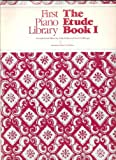 img - for First Piano Library: The Etude Book I (One) book / textbook / text book