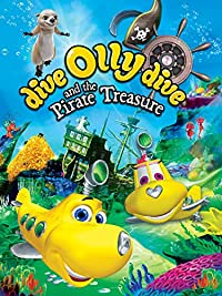 Dive Olly Dive and the Pirate Treasure (2014) [Animated] SL DM - Mario Lopez, Courtney Lopez, Austin Nash Chase