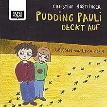 Pudding Pauli deckt auf Hörbuch von Christine Nöstlinger Gesprochen von: Livia Klein