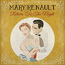 Return to the Night (       UNABRIDGED) by Mary Renault Narrated by Joan Walker
