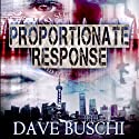 Proportionate Response Audiobook by Dave Buschi Narrated by John David Farrell