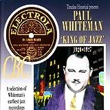 Paul Whiteman - King of Jazz 1920-1927