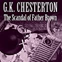 The Scandal of Father Brown Audiobook by G. K. Chesterton Narrated by John Graham