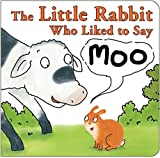 img - for By Jonathan Allen - The Little Rabbit Who Liked to Say Moo (Brdbk) (2015-05-20) [Board book] book / textbook / text book