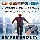 Leadership: The Essential Laws of Leadership, Team Management & Emotional Intelligence Hörbuch von George Baisley Gesprochen von: Paul Henry