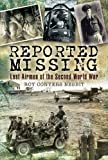 Reported Missing: Lost Airmen of the Second World War