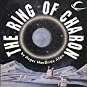 The Ring of Charon: Hunted Earth, Book 1 (       UNABRIDGED) by Roger MacBride Allen Narrated by John Haag