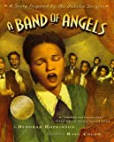 Deborah Hopkinson A Band of Angels: A Story Inspired by the Jubilee Singers