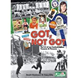 Got, Not Got: The A-Z of Lost Football Culture, Treasures and Pleasuresby Derek Hammond