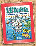 img - for Uncle John's iFlush: Plunging into Mystery Bathroom Reader For Kids Only! (Uncle John's Bathroom Reader for Kids Only) book / textbook / text book