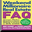 Weekend Millionaire's Real Estate FAQ: Answers All Your Questions About Making a Fortune in Real Estate  by Mike Summey, Roger Dawson Narrated by Mike Summey, Dan Strutzel