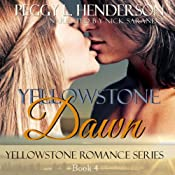 Yellowstone Dawn: Yellowstone Romance Series, Book 4 | Peggy L. Henderson