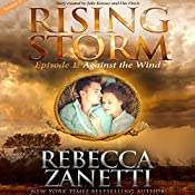 Against the Wind: Season 2, Episode 1 | Rebecca Zanetti