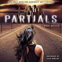 Partials Audiobook by Dan Wells Narrated by Julia Whelan
