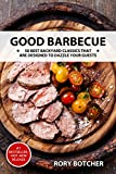 Good Barbecue: 50 Best Backyard Classics That Are Designed To Dazzle Your Guests (Rory's Meat Kitchen) (English Edition)