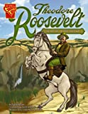 img - for Theodore Roosevelt: Bear of a President (Graphic Biographies) book / textbook / text book