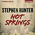 Hot Springs Audiobook by Stephen Hunter Narrated by Eric G. Dove