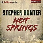 Hot Springs   Stephen Hunter