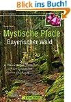 Mystische Pfade Bayerischer Wald: 33...