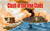img - for Clash of the Iron Clads (Archive Arts American Civil War Book 4) book / textbook / text book
