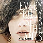 Everybody Sees the Ants | A.S. King