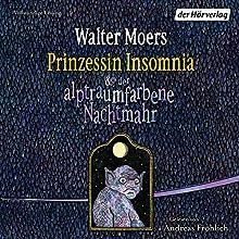 Prinzessin Insomnia & der alptraumfarbene Nachtmahr (Zamonien 8) Hörbuch von Walter Moers Gesprochen von: Andreas Fröhlich