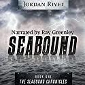 Seabound: Seabound Chronicles, Book 1 Audiobook by Jordan Rivet Narrated by Ray Greenley